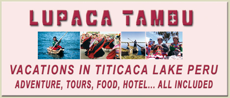 Titicaca Puno, vacations in Chucuito Puno Per... Our people will be very glad to have your family as guest for an incredible Vacations in Titicaca lake in our Chucuito village, located at 15 km of Puno, is the old capital of the LUPACA TAMBU an Aymara state... Live with us Be our guest in our village, in our houses, in our lake hotel, We will share you, our Aymara culture, incas food, textile knowledgement, music, artcrafts, Titicaca Lake sports, Uros tours, folklore party, Andes music... all included maintaining our passion for the Mamapacha and our environment, support our village enjoing your Peruvian vacations...